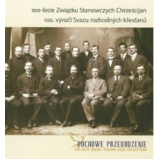 Duchowe przebudzenie - 100. výročí Svazu rozhodných křesťanů