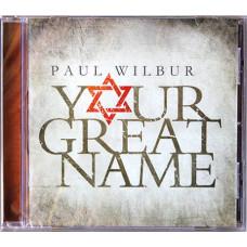 CD Paul Wilbur - Your Great Name