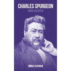 Charles Spurgeon: Kníže kazatelů