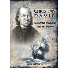 Christian David - zakladatel obnovené Jednoty bratrské