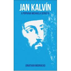 Jan Kalvín a poprava Michaela Serveta