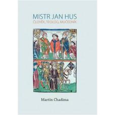 Mistr Jan Hus - člověk, teolog, mučedník