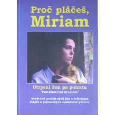 Proč pláčeš Miriam - Utrpení žen po potratu (bazar)